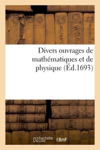 DIVERS OUVRAGES DE MATHEMATIQUES ET DE PHYSIQUE