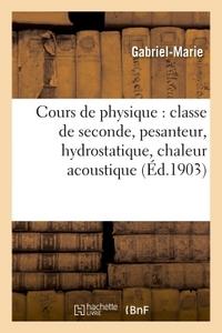 COURS DE PHYSIQUE : CLASSE DE SECONDE, PESANTEUR, HYDROSTATIQUE, CHALEUR ACOUSTIQUE