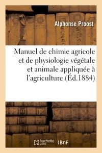 MANUEL DE CHIMIE AGRICOLE ET DE PHYSIOLOGIE VEGETALE ET ANIMALE APPLIQUEE A L'AGRICULTURE