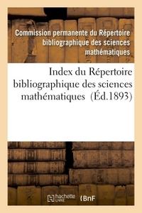 INDEX DU REPERTOIRE BIBLIOGRAPHIQUE DES SCIENCES MATHEMATIQUES