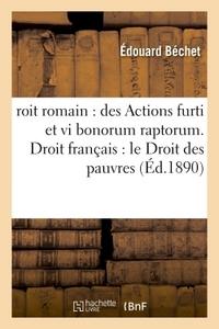 DROIT ROMAIN : DES ACTIONS FURTI ET VI BONORUM RAPTORUM. DROIT FRANCAIS : LE DROIT DES PAUVRES