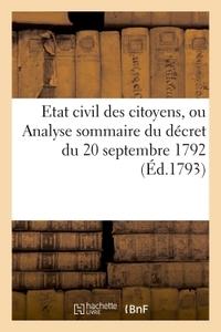 ETAT CIVIL DES CITOYENS, OU ANALYSE SOMMAIRE DU DECRET DU 20 SEPTEMBRE 1792