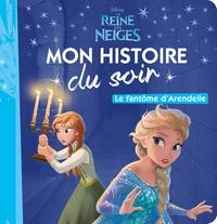 LA REINE DES NEIGES  - MON HISTOIRE DU SOIR - LE FANTOME D'ARENDELLE