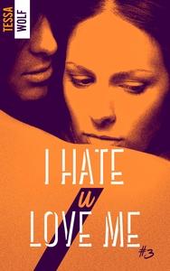 I HATE U LOVE ME 3