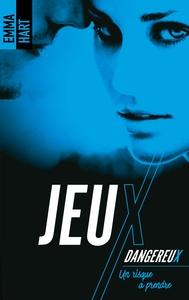 JEUX DANGEREUX - UN RISQUE A PRENDRE - T4