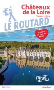GUIDE DU ROUTARD CHATEAUX DE LA LOIRE 2019
