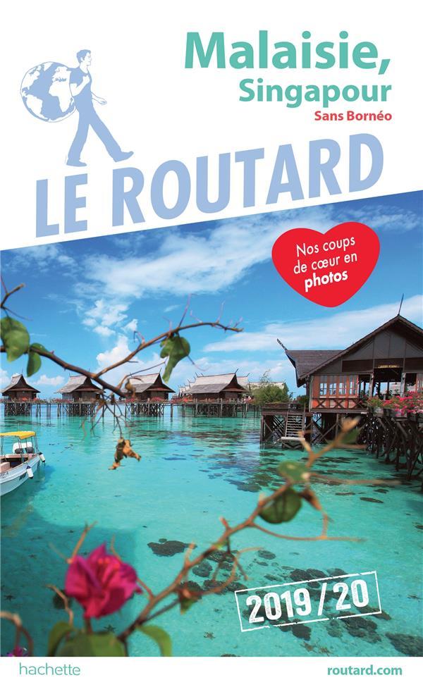 GUIDE DU ROUTARD MALAISIE, SINGAPOUR 2019/20 - (SANS BORNEO)