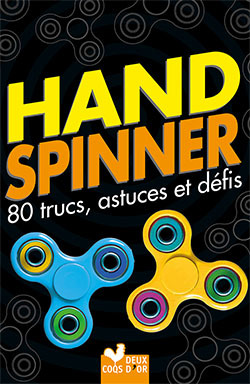 HAND SPINNER, 80 TRUCS, ASTUCES ET DEFIS !