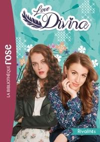 LOVE DIVINA 04 - RIVALITES