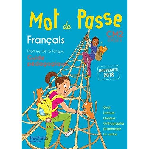 42 - MOT DE PASSE FRANCAIS CM2 - GUIDE PEDAGOGIQUE - ED. 2018