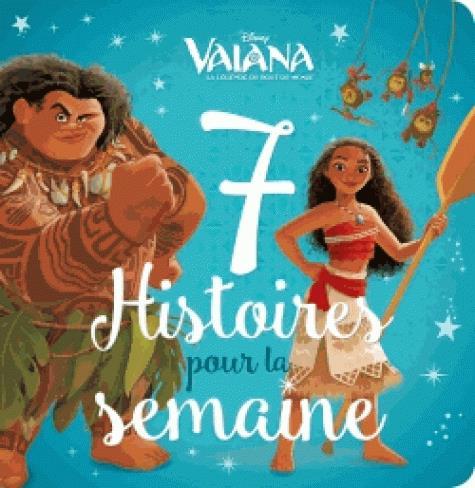VAIANA - 7 HISTOIRES POUR LA SEMAINE