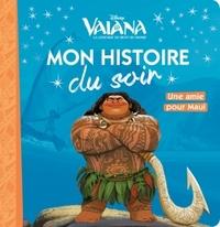 VAIANA - MON HISTOIRE DU SOIR - UNE AMIE POUR MAUI