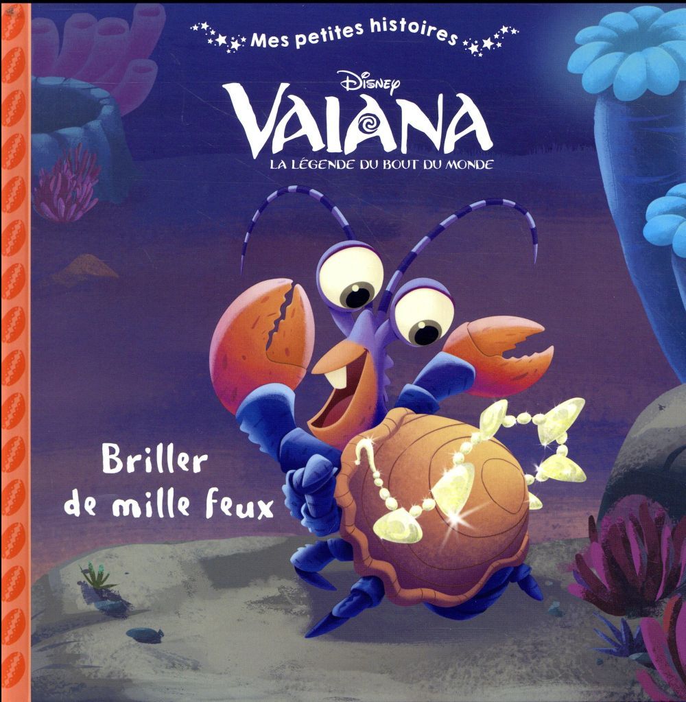 VAIANA - MES PETITES HISTOIRES - BRILLER DE MILLE FEUX