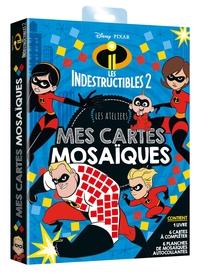 LES INDESTRUCTIBLES  2 - ATELIERS DISNEY -MES CARTES MOSAIQUES
