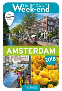 GUIDE UN GRAND WEEK-END A AMSTERDAM 2018