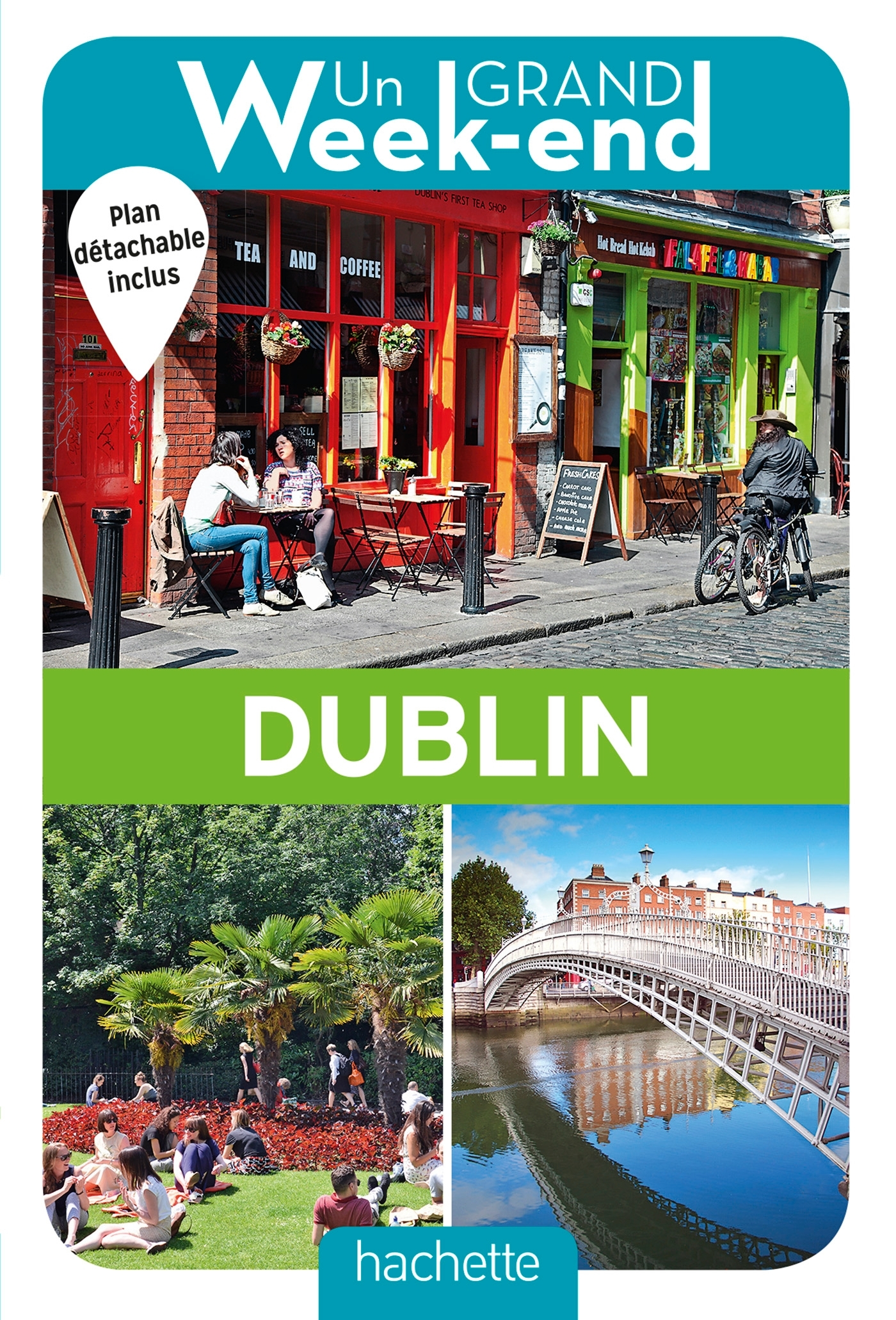 UN GRAND WEEK-END A DUBLIN. LE GUIDE