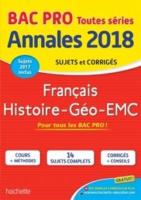 ANNALES BAC - 2018 HISTOIRE GEO FRANCAIS BAC PRO