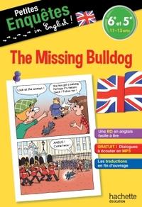 ANGLAIS 6E-5E THE MISSING BULLDOG