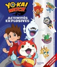 YOKAI WATCH - ACTIVITES EXPLOSIVES