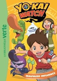 YO-KAI WATCH 04 - MAUVAISE INFLUENCE