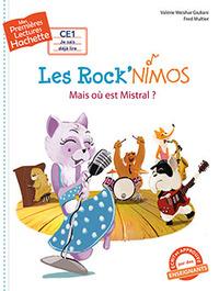1ERES LECTURES (CE1) LES ROCK'NIMOS : MAIS OU EST MISTRAL ?