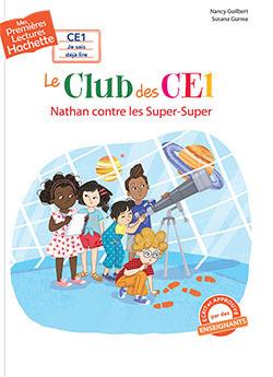1ERES LECTURES (CE1) LE CLUB DES CE1 : NATHAN CONTRE LES SUPER-SUPER