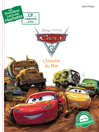 1ERES LECTURES (CP1) CARS 3 : L'HISTOIRE DU FILM