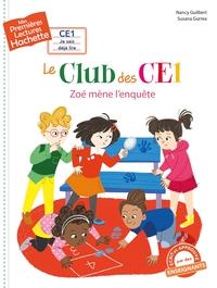 1ERES LECTURES (CE1) LE CLUB DES CE1 : ZOE MENE L'ENQUETE