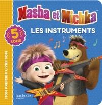 MASHA ET MICHKA - LIVRE SON - LES INSTRUMENTS
