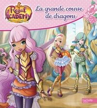REGAL ACADEMY - LA GRANDE COURSE DE DRAGONS