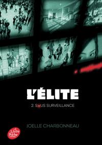 L'ELITE - TOME 2 - SOUS SURVEILLANCE