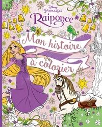RAIPONCE - MON HISTOIRE A COLORIER