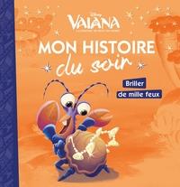 VAIANA - MON HISTOIRE DU SOIR - BRILLER DE MILLE FEUX