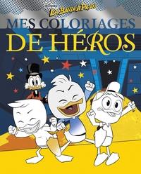 LA BANDE A PICSOU - MES COLORIAGES DE HEROS - PICSOU