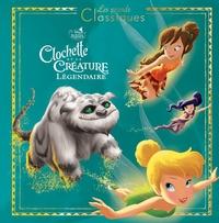 FEE CLOCHETTE 6 - LES GRANDS CLASSIQUES DISNEY - CLOCHETTE ET LA CREATURE LEGENDAIRE