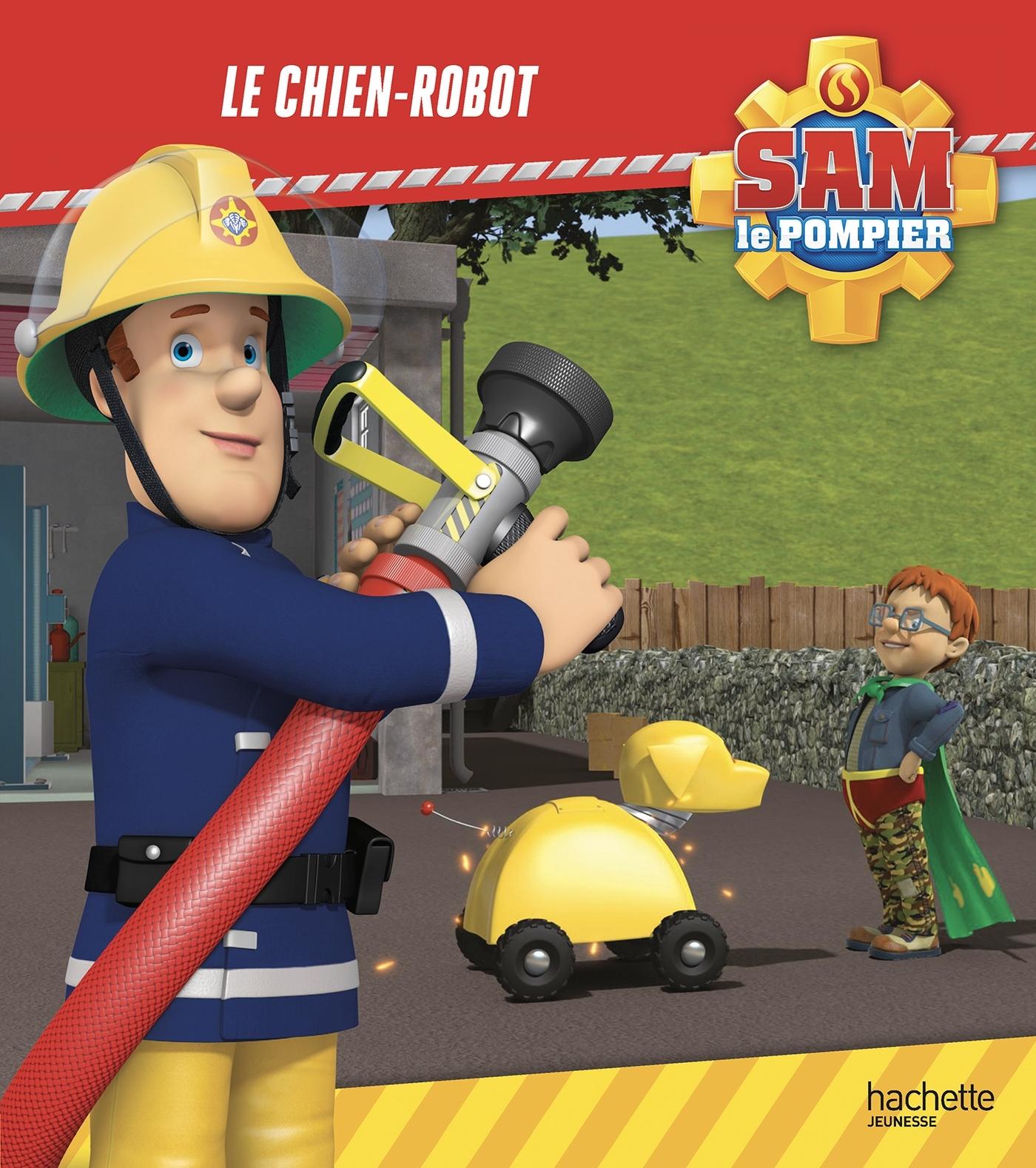 SAM LE POMPIER - LE CHIEN-ROBOT