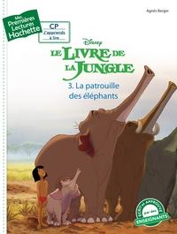 1ERES LECTURES (CP1) DISNEY - LE LIVRE DE LA JUNGLE N 3 : LA PATROUILLE DES ELEPHANTS