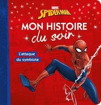 SPIDER-MAN - MON HISTOIRE DU SOIR - L'ATTAQUE DU SYMBIOTE