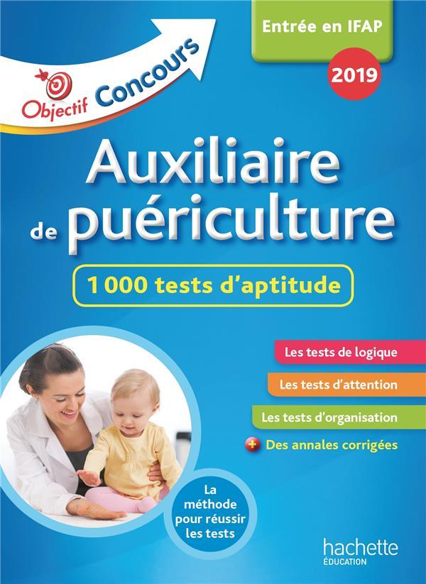 OBJECTIF CONCOURS 2019 AUXILIAIRE DE PUERICULTURE : 1 000 TESTS D'APTITUDE
