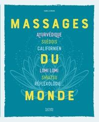 MASSAGES DU MONDE - AYURVEDIQUE, SUEDOIS, CALIFORNIEN, LOMI LOMI, SHIATSU, REFLEXOLOGIE...
