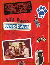 STRANGER THINGS-LES DOSSIERS SECRETS DE WILL BYERS