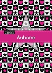 LE CAHIER D'AUBANE - PETITS CARREAUX, 96P, A5 - ETOILE ET C UR