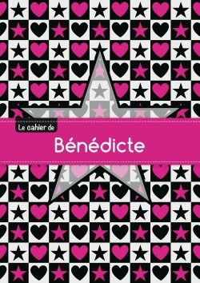 LE CAHIER DE BENEDICTE - BLANC, 96P, A5 - ETOILE ET C UR