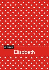 LE CAHIER D'ELISABETH - PETITS CARREAUX, 96P, A5 - PETITS C URS