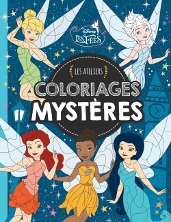 FEE CLOCHETTE, LES ATELIERS DISNEY, COLORIAGES MYSTERE