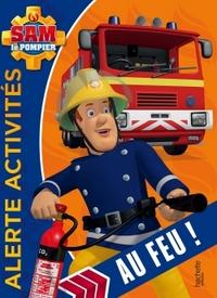 SAM LE POMPIER - ALERTE ACTIVITES AU FEU !