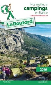 GUIDE DU ROUTARD NOS MEILLEURS CAMPINGS EN FRANCE 2016