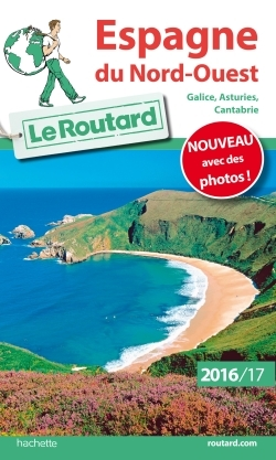 GUIDE DU ROUTARD ESPAGNE NORD-OUEST 2016/17