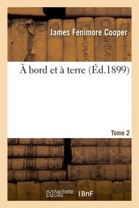 A BORD ET A TERRE. TOME 2