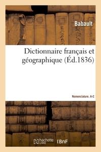 DICTIONNAIRE FRANCAIS ET GEOGRAPHIQUE. NOMENCLATURE A-C